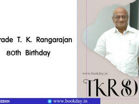T. K. Rangarajan 80th Birthday Special Book. TKR 80 புத்தகம்